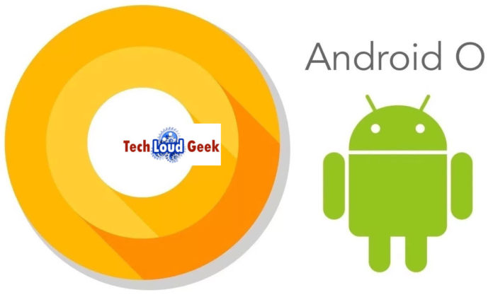 Android O Beta, Android O, techloudgeek, techloudgeek.com
